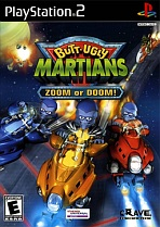 Obal-Butt-Ugly Martians: Zoom or Doom