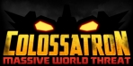 Obal-Colossatron: Massive World Threat