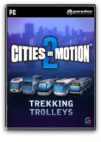 Cities in Motion 2: Trekking Trolleys DLC
