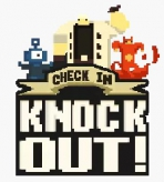 Check In, Knock Out