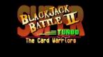 Super Blackjack Battle II Turbo: The Card Warriors
