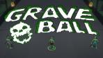 Graveball