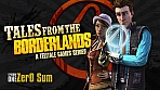 Obal-Tales from the Borderlands - Episode 1: Zer0 Sum