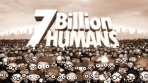 7 Billion Humans