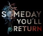 Someday You´ll Return
