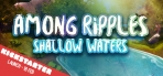 Among Ripples: Shallow Waters